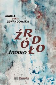 okładka Źródło, Książka | Maria Zofia  Lewandowska