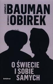 okładka O świecie i sobie samych, Książka | Zygmunt Bauman, Stanisław Obirek