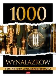 okładka 1000 wynalazków, czyli historia ludzkiej pomysłowości, Książka | null null