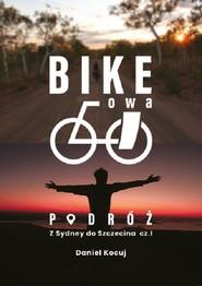 okładka Bike'owa podróż Podróż z Sydney do Szczecina Część 1, Książka   Kocuj Daniel