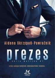 okładka Prezes seria mafijna, Książka   Skrzypoń-Powroźnik Aldona