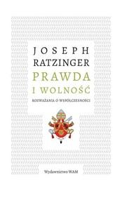 okładka Prawda i wolność Rozważania o współczesności, Książka | Ratzinger Joseph