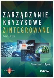 okładka Zarządzanie kryzysowe zintegrowane, Książka | Stanisław J. Rysz