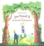 okładka Jan Paweł II czyli jak Karolek został papieżem, Ebook | Joanna  Krzyżanek