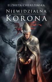 okładka Niewidzialna korona DODRUK, Ebook | Elżbieta Cherezińska