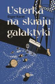 okładka Usterka na skraju galaktyki, Ebook | Keret Etgar