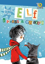 okładka Elf i pierwsza gwiazdka, Ebook   Marcin Pałasz