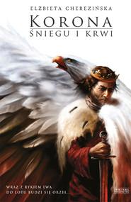 okładka Korona śniegu i krwi, Ebook | Elżbieta Cherezińska