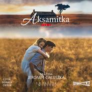 okładka Dwieście wiosen. Tom 4. Aksamitka, Audiobook | Grażyna Jeromin-Gałuszka