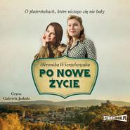okładka Po nowe życie, Audiobook | Weronika Wierzchowska