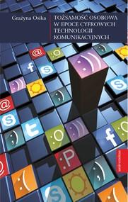 okładka Tożsamość osobowa w epoce cyfrowych technologii komunikacyjnych, Ebook | Osika Grażyna