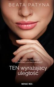 okładka Ten wyrażający uległość, Ebook   Beata Patyna
