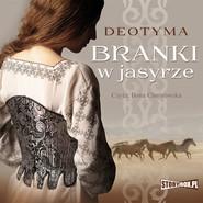 okładka Branki w jasyrze, Audiobook | Deotyma