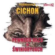 okładka Pewnego razu w Świnioryjach, Audiobook | Przemysław R. Cichoń