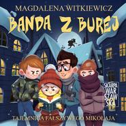 okładka BANDA Z BUREJ. TAJEMNICA FAŁSZYWEGO MIKOŁAJA, Audiobook | Magdalena Witkiewicz