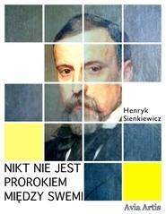 okładka Nikt nie jest prorokiem między swemi, Ebook | Henryk Sienkiewicz