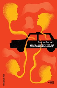 okładka Kurs na ulicę Szczęśliwą, Ebook | Bartosz Gardocki