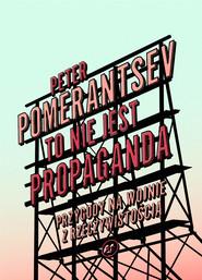 okładka To nie jest propaganda, Ebook | Peter Pomerantsev