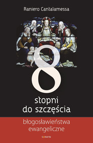 okładka 8 stopni do szczęścia. Błogosławieństwa ewangeliczne, Ebook | Raniero Cantalamessa