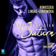 okładka Saturn. Bezlitosna siła. Tom 3, Audiobook | Agnieszka Lingas-Łoniewska