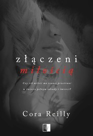 okładka Złączeni miłością, Ebook | Cora Reilly