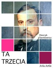 okładka Ta trzecia, Ebook | Henryk Sienkiewicz