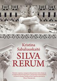 okładka Silva Rerum, Ebook | Kristina Sabaliauskaitė
