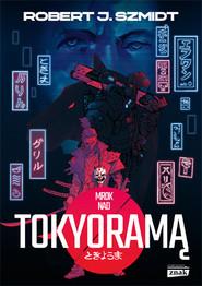 okładka Mrok nad Tokyoramą, Książka | Robert Szmidt