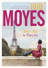 okładka Dwa dni w Paryżu, Książka | Jojo Moyes