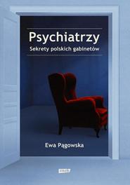 okładka Psychiatrzy. Sekrety polskich gabinetów, Książka | Ewa  Pągowska