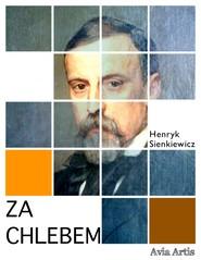okładka Za chlebem, Ebook | Henryk Sienkiewicz