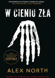 okładka W cieniu zła, Ebook | Paweł Wolak, Alex North