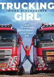 okładka Trucking Girl, Ebook | Blecharczyk Iwona