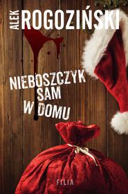 okładka Nieboszczyk sam w domu, Ebook | Alek Rogoziński