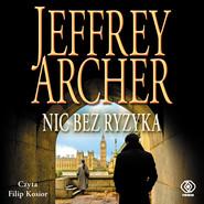 okładka Nic bez ryzyka, Audiobook   Jeffrey Archer