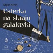 okładka Usterka na skraju galaktyki, Audiobook | Keret Etgar