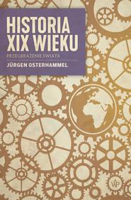 okładka Historia XIX wieku, Ebook | Jürgen Osterhammel
