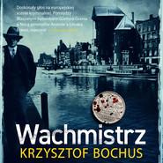 okładka Wachmistrz, Audiobook | Krzysztof Bochus