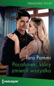 okładka Pocałunek, który zmienił wszystko, Ebook | Tara Pammi