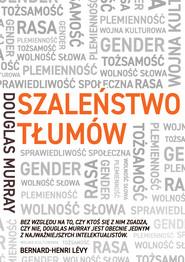 okładka Szaleństwo tłumów. Gender, rasa, tożsamość, Ebook   Douglas Murray