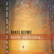 okładka Kiedy odchodzą, Audiobook | Daniel Dziewit