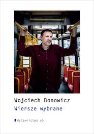 okładka Wiersze wybrane. , Ebook | Wojciech Bonowicz