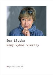 okładka Nowy wybór wierszy. , Ebook | Ewa Lipska