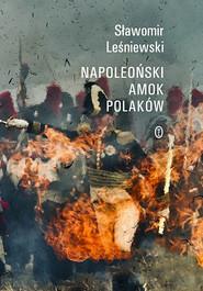 okładka Napoleoński amok Polaków, Ebook | Sławomir Leśniewski