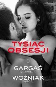 okładka Tysiąc obsesji, Ebook | Gabriela Gargaś, Marcel Woźniak