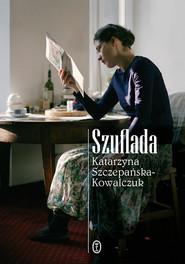 okładka Szuflada, Ebook | Katarzyna Szczepańska-Kowalczuk