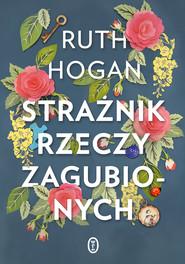 okładka Strażnik rzeczy zagubionych, Ebook | Ruth Hogan