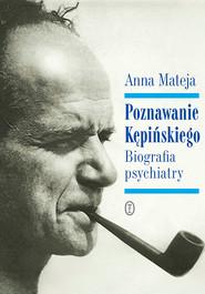 okładka Poznawanie Kępińskiego, Ebook   Anna Mateja