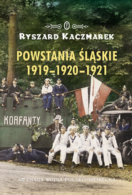 okładka Powstania śląskie 1919-1920-1921, Ebook | Ryszard Kaczmarek