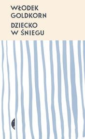 okładka Dziecko w śniegu, Ebook | Włodek Goldkorn